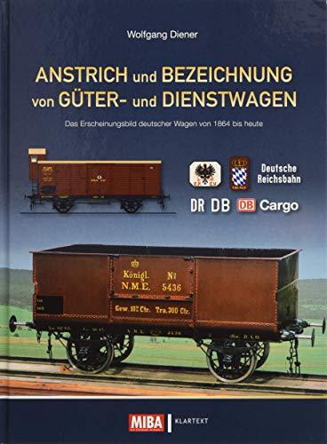 Anstrich und Bezeichnung von Güter- und Dienstwagen: Das Erscheinungsbild deutscher Wagen von 1864 bis heute