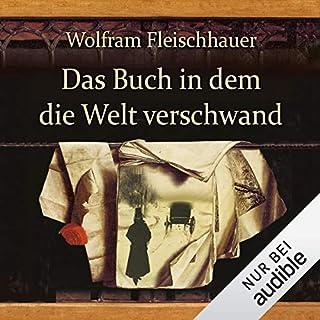 Das Buch in dem die Welt verschwand                   Autor:                                                                                                                                 Wolfram Fleischhauer                               Sprecher:                                                                                                                                 Detlef Bierstedt                      Spieldauer: 14 Std. und 16 Min.     696 Bewertungen     Gesamt 3,5
