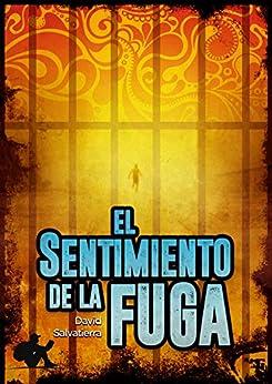 El sentimiento de la fuga (Barrio de papel nº 2) (Spanish Edition) by [David Salvatierra, Alexandra Torres Novoa]