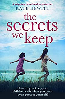 The Secrets We Keep: A gripping emotional page turner by [Kate Hewitt]