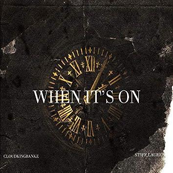When Its on (feat. Stiff Lauren)