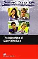 Macmillan Readers Dawson's Creek 1 The Beginning of Everything Else Elementary Without CD