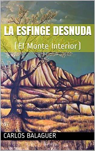 La Esfinge Desnuda: (El Monte Interior)