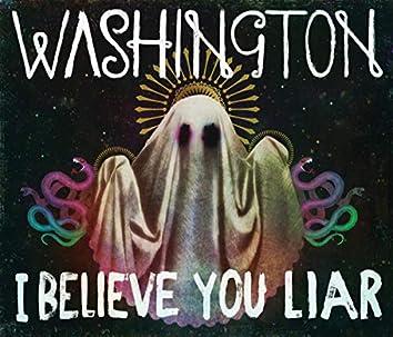 I Believe You Liar