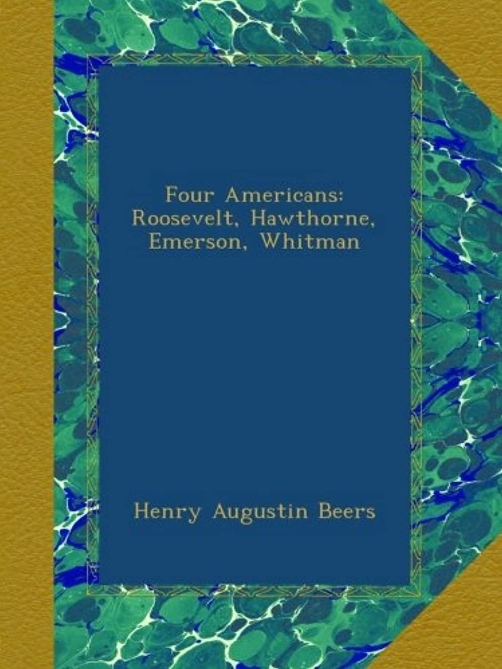 溶岩受粉する講義Four Americans: Roosevelt, Hawthorne, Emerson, Whitman
