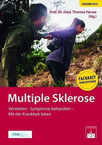 Multiple Sklerose: Verstehen - Symptome behandeln - Mit der Krankheit leben: Symptome besser erkennen und behandeln