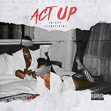Act Up Freestyle (feat. Cj2official)