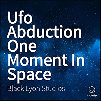 Ufo Abduction One Moment In Space