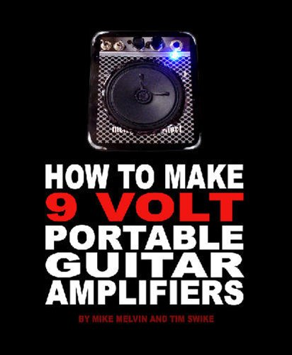 How to Make 9 Volt Portable Guitar Amplifiers (English Edition)