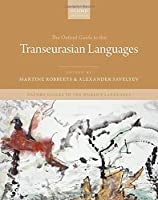 The Oxford Guide to the Transeurasian Languages (Oxford Guides to the World's Languages)