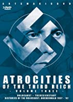 Atrocities of the Third Reich-Volume Three [DVD] [Import]