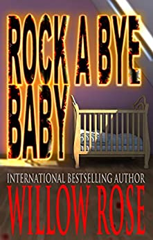 Rock-a-bye Baby (Horror Stories from Denmark Book 1) by [Willow Rose]