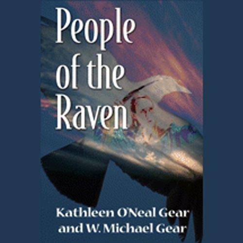 People of the Raven Audiobook By Kathleen O'Neal Gear,                                                                                        W. Michael Gear cover art
