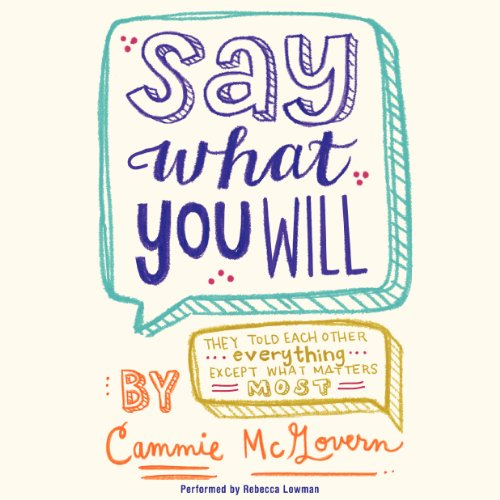 Say What You Will audiobook cover art