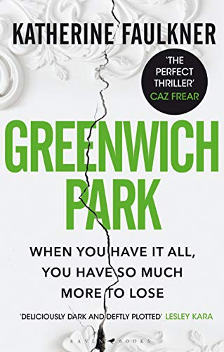 Greenwich Park: 'The perfect thriller' Caz Frear by [Katherine Faulkner]