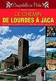 Le chemin de Lourdes à Jaca: Par Boucharo ou La Peyre-Saint-Martin (Compostelle en poche)