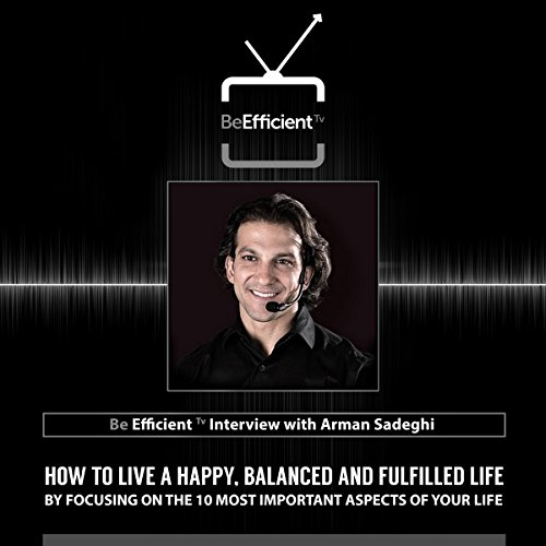 Be Efficient: TV Interview with Arman Sadeghi audiobook cover art