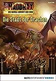 Sascha Vennemann: Maddrax - Folge 495: Die Stadt der Drachen