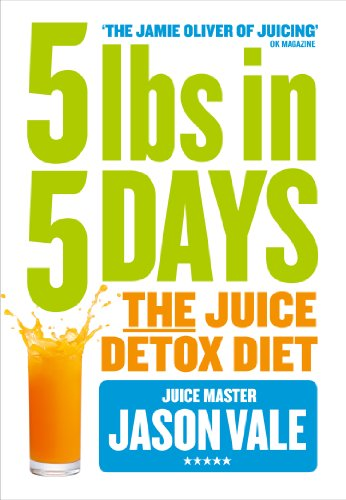 5LBs in 5 Days: The Juice Detox Diet Kentucky