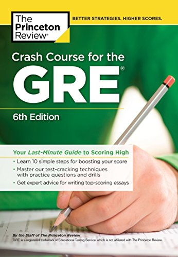 Crash Course for the GRE, 6th Edition: Your Last-Minute Guide to Scoring High (Graduate School Test Preparation)