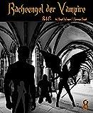 Racheengel der Vampire 8: R. I. P.