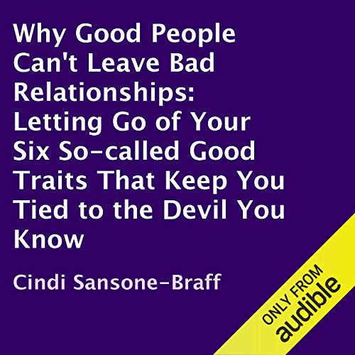 Why Good People Can't Leave Bad Relationships cover art