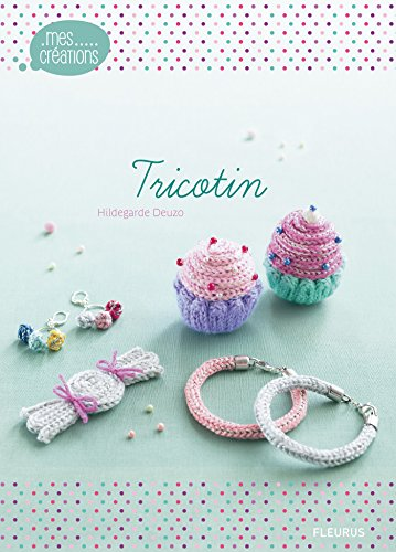 Tricotin (Mes créations t. 4) (French Edition)