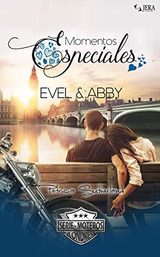 Momentos Especiales - Evel & Abby: Novela romántica corta (Extras Serie Moteros nº 8)