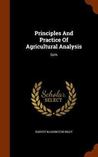 Principles and Practice of Agricultural Analysis: Soils