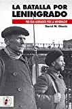 La batalla de Leningrado (Segunda Guerra Mundial)