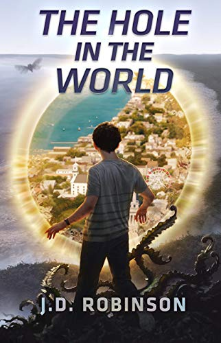 The Hole In the World by J.D. Robinson