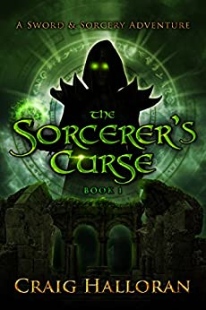 The Sorcerer's Curse (The Savage and the Sorcerer Book 1) by [Craig Halloran]