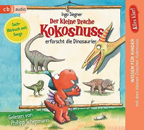 Alles klar! Der kleine Drache Kokosnuss erforscht... Die Dinosaurier (Drache-Kokosnuss-Sachbuchreihe, Band 1)