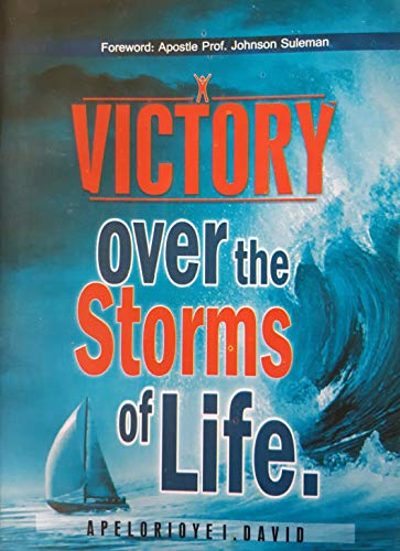 VICTORY OVER THE STORMS OF LIFE (English Edition)