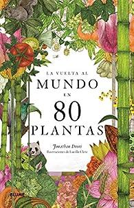 La vuelta al mundo en 80 plantas par Jonathan Drori