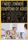 Most Common Symptoms of ADHD: Short attention span, Difficulty following instructions, Body movement, Incapable of sitting down for long, Restlessness, Bad memory, Distractibility, Inattention, Discipline issues, Difficulty to engage in quiet activities
