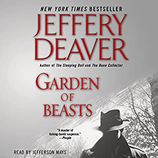 Garden of Beasts     A Novel of Berlin 1936              By:                                                                                                                                 Jeffery Deaver                               Narrated by:                                                                                                                                 Jefferson Mays                      Length: 13 hrs and 20 mins     1,882 ratings     Overall 4.4