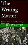 The Writing Master: The Story of the Gentleman-Thief and Forger, James B. Crosse (English Edition)