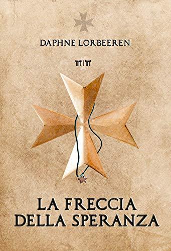 La Freccia della Speranza (Angeli Paolini Vol. 1)