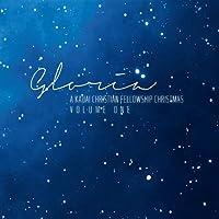 Gloria! A Kauai Christian Fellowship Christmas Vol