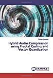 Hybrid Audio Compression using Fractal Coding and Vector Quantization