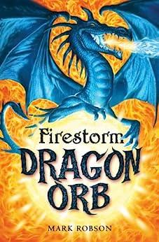 Dragon Orb: Firestorm by [Mark Robson]