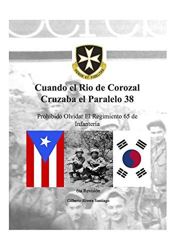 Cuando El Rio de Corozal Cruzaba el Paralelo 38: Boriqueneers de Corozal,...