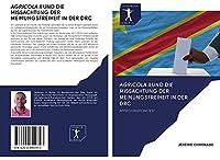 AGRICOLA II UND DIE MISSACHTUNG DER MEINUNGSFREIHEIT IN DER DRC: APPROXIMATIONSTEST