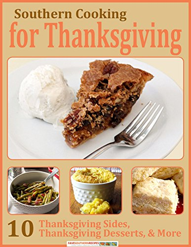Southern Cooking for Thanksgiving: 10 Thanksgiving Sides, Thanksgiving Desserts, & More by [Prime Publishing]