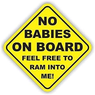 No Babies On Board Funny Bumper Sticker Vinyl Decal Joke Prank Car Truck SUV Window Decal