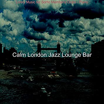 Lively Music for SoHo Members Clubs - Piano