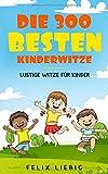Die 300 besten Kinderwitze: Lustige Witze für Kinder
