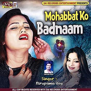 Mohabbat Ko Badnaam