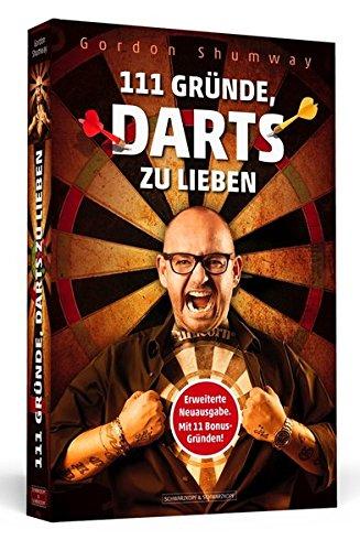 111 Gründe, Darts zu lieben: Akt...